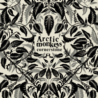 Arctic Monkeys - Cornerstone