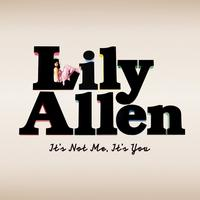 Lily Allen - It's Not Me, It's You (Explicit)