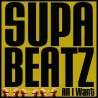 Supabeatz - All I Want