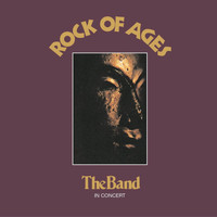 The Band - Rock Of Ages (Expanded Edition)