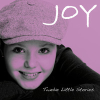 Joy - Twelve Little Stories