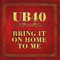 UB40 - Bring It On Home To Me