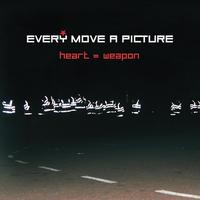 Every Move A Picture - Heart=Weapon