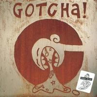 Gotcha! - Words And Music From Da Lowlands