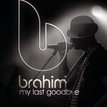 Brahim - My Last Goodbye