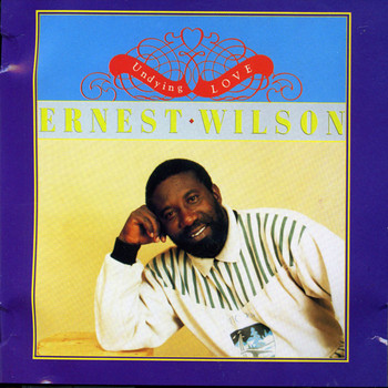 Ernest Wilson - Undying Love