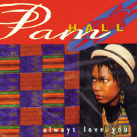 Pam Hall - Always Love You