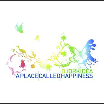 DJ Orkidea - A Place Called Happiness