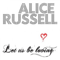 Alice Russell - Let Us Be Loving 2009
