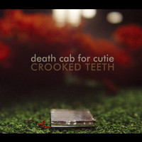 Death Cab for Cutie - Crooked Teeth (Europen Slimline & German Digital)