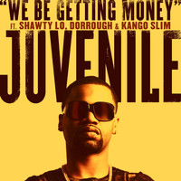 Juvenile - We Be Getting Money (feat. Shawty Lo, Dorrough & Kango Slim)