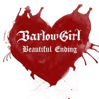 BarlowGirl - Beautiful Ending