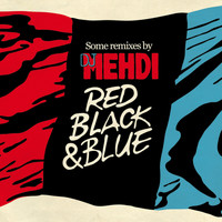 DJ Mehdi - Red Black & Blue