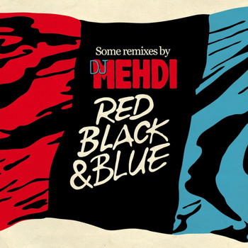 DJ Mehdi / - Red Black & Blue