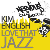 Kim English - Love That Jazz