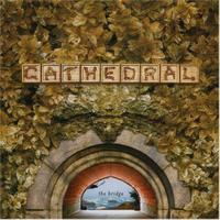 Cathedral - The Bridge