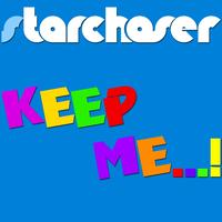 Starchaser - Keep Me...!