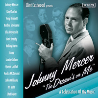 "Various Artists - Clint Eastwood Presents: Johnny Mercer ""The Dream's On Me"" - A Celebration of His Music"