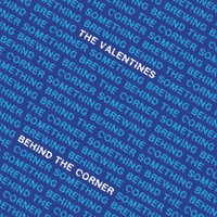The Valentines - Behind the corner