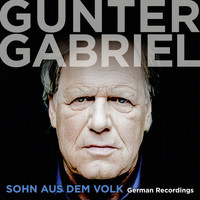 Gunter Gabriel - Sohn aus dem Volk - German Recordings [Special Version]
