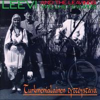 Leevi and the leavings - Turkmenialainen tyttöystävä
