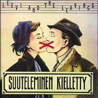 Leevi and the leavings - Suuteleminen kielletty