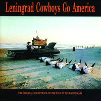 Leningrad Cowboys - Go America- The original soundtrack of the film by Aki Kaurismäki