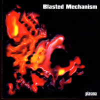 Blasted Mechanism - Plasma