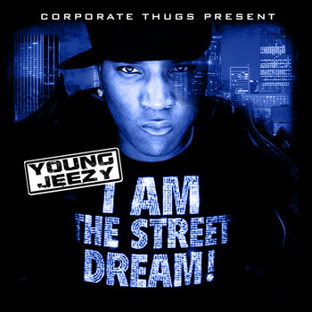 Young Jeezy - I Am the Street Dream (Clean)