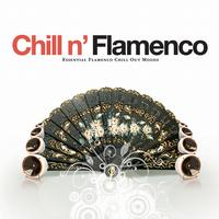 Various Artists - Chill N' Flamenco - Essential Flamenco Chill Out Moods
