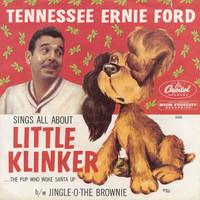 Tennessee Ernie Ford - Little Klinker...The Pup That Woke Santa Up