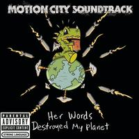 Motion City Soundtrack - Her Words Destroyed My Planet (Explicit)