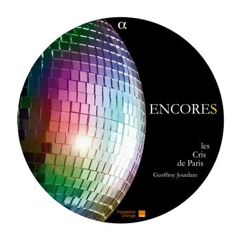 Les Cris de Paris, Geoffroy Jourdain / - Encores