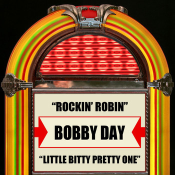 Bobby Day - Rockin' Robin / Little Bitty Pretty One