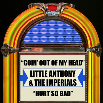 Little Anthony & The Imperials - Goin' Out Of My Head / Hurt So Bad