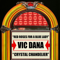 Vic Dana - Red Roses For A Blue Lady / Crystal Chandelier