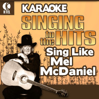 Mel McDaniel - Karaoke: Sing Like Mel McDaniel - Singing to the Hits