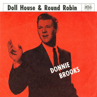 Donnie Brooks - Doll House / Round Robin