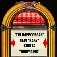 "Dave ""Baby"" Cortez - The Happy Organ / Rinky Dink"