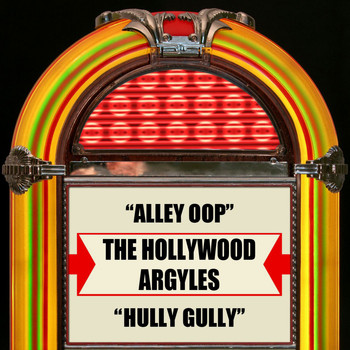 The Hollywood Argyles - Alley Oop / Hully Gully