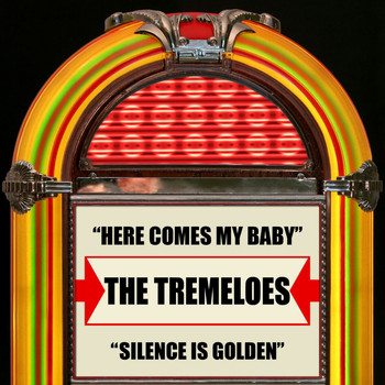 The Tremeloes - Here Comes My Baby / Silence Is Golden