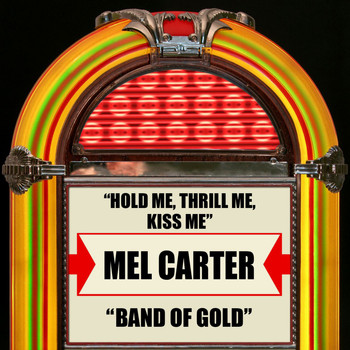 Mel Carter - Hold Me, Thrill Me, Kiss Me / Band Of Gold