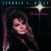 Jeannie C. Riley - Praise Him