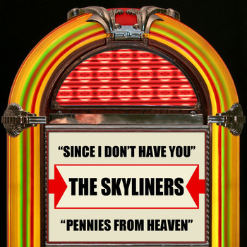 The Skyliners - Since I Don't Have You / Pennies From Heaven
