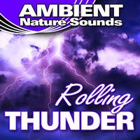 Ambient Nature Sounds - Rolling Thunder (Nature Sounds)