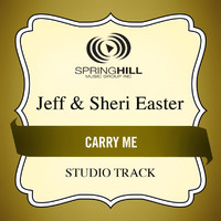 Jeff And Sheri Easter - Carry Me
