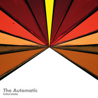 The Automatic - Interstate