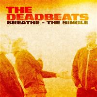 The Deadbeats - Breathe - The Single