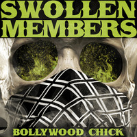 Swollen Members - Bollywood Chick