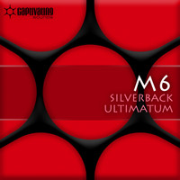 M6 - Silverback / Ultimatum